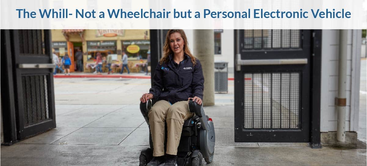 The Whill- Not a Wheelchair but a Personal Electronic Vehicle