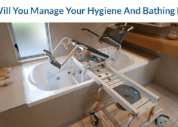 How Will You Manage Your Hygiene And Bathing Needs?